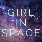 Girl In Space | A Sci-Fi Mystery Audio Drama