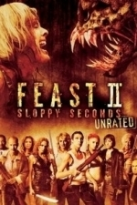 Feast 2: Sloppy Seconds (2008)