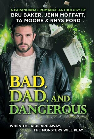 Bad, Dad, And Dangerous Anthology