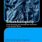 Transantiquity: Cross-Dressing and Transgender Dynamics in the Ancient World