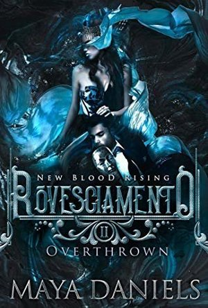 Rovesciamento: Overthrown (New Blood Rising #2)