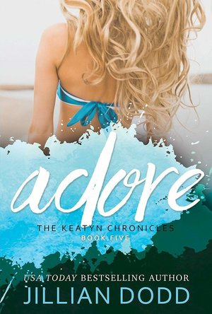 Adore Me (Keatyn Chronicles book 5)