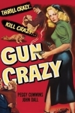 Gun Crazy (Deadly Is the Female) (1950)