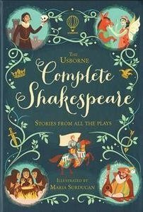The Usborne Complete Shakespeare: Stories from all the plays