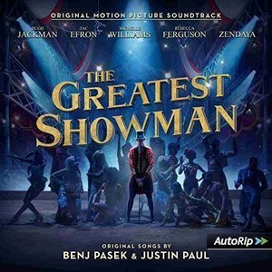 The Greatest Showman: Original Motion Picture Soundtrack by Original Soundtrack / Various Artists