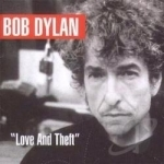 Love & Theft by Bob Dylan