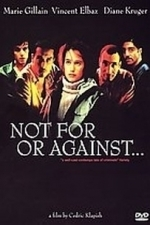 Not For or Against (2007)