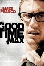 Good Time Max (2007)