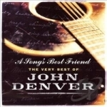 Song's Best Friend: The Very Best Of by John Denver