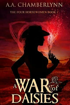 A War of Daisies (The Four Horsewomen of the Apocalypse #1)