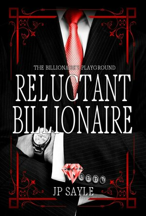 Reluctant Billionaire (The Billionaire's Playground #2)