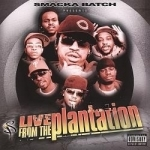 Smacka Batch Presents: Live from the Plantation by Smackabatch / Various Artists
