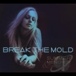 Break the Mold by Summer Mencher / Summer Mencher and the Re-Zen