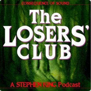 The Losers' Club: A Stephen King Podcast from Consequence of Sound