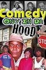 Comedy Only in Da Hood (2001)