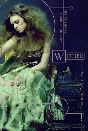 Wither (The Chemical Garden #1)
