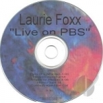 Live on PBS by Laurie Foxx