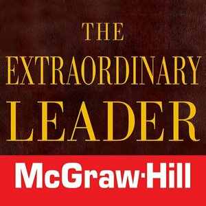 The Extraordinary Leader: Turning Good Managers into Great Leaders by John Zenger & Joseph Folkman