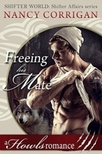Freeing his Mate: A Howls Romance (Shifter World: Shifter Affairs #1)