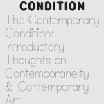 Contemporary Condition - Introductory Thoughts on Contemporaneity and Contemporary Art