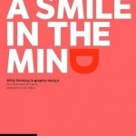 A Smile in the Mind: Witty Thinking in Graphic Design