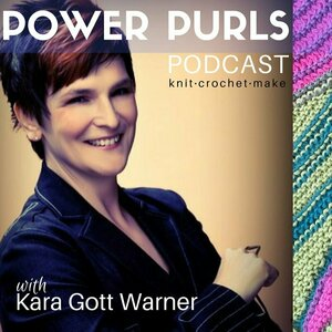 Power Purls Podcast - conversations with savvy knitwear designers and everyday knitters with compelling back stories