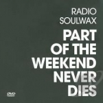 Part of the Weekend Never Dies by Radio Soulwax / Soulwax