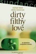 Dirty Filthy Love (2005)