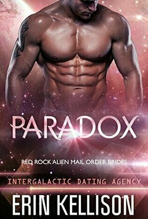 Paradox (Red Rock Alien Mail Order Brides #3)
