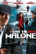 Give 'em Hell Malone (2010)