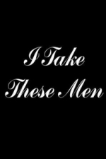 I Take These Men (1983)