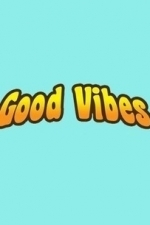 Good Vibes  - Season 1