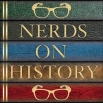 Nerdonomy: Nerds on History