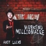 Weekend Millionaire by Andy Lucas