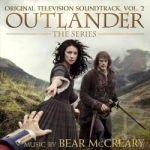 Outlander, The Series: Original Television Soundtrack, Vol. 2 by Bear Mccreary
