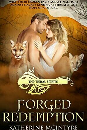 Forged Redemption (Tribal Spirits #5)