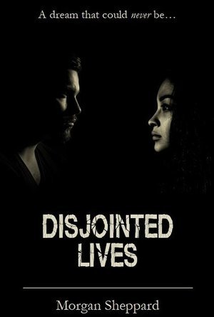 Disjointed Lives