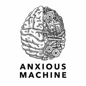 Anxious Machine