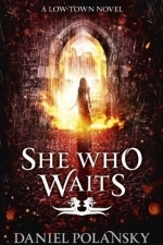 She Who Waits (Low Town 3)