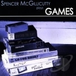 Games by Spencer McGillicutty