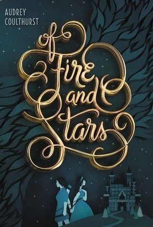 Of Fire and Stars (Of Fire and Stars #1)