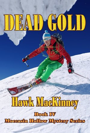 Dead Gold (Moccasin Hollow Mystery #4)