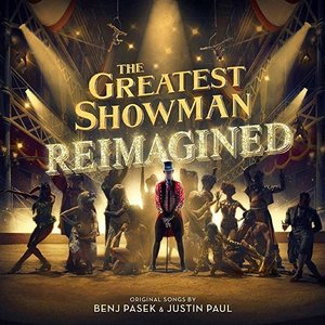 The Greatest Showman: Reimagined by The Greatest Showman