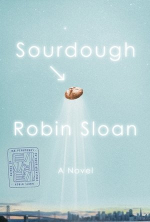 Sourdough: A Novel