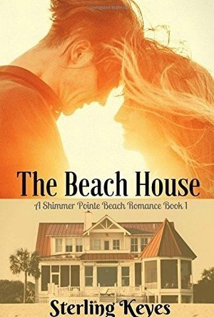 The Beach House: A Shimmer Pointe Romance (Book 1)