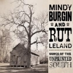 Songs of the Unpainted South by Mindy Burgin / Rutledge Leland