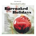 Barenaked for the Holidays by Barenaked Ladies
