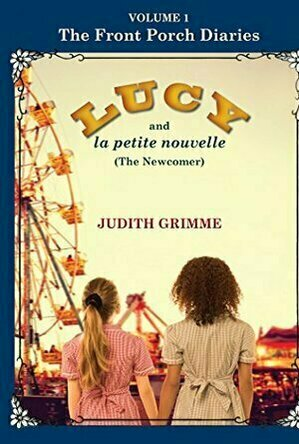 LUCY and la petite nouvelle: The Newcomer (The Front Porch Diaries #1)