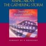 Rising Above the Gathering Storm: Developing Regional Innovation Environments: Summary of a Workshop