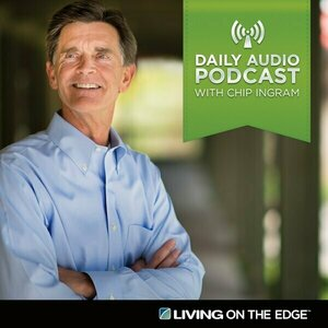 Living on the Edge with Chip Ingram Weekend Podcast